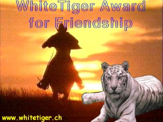 WhiteTiger Award For Friendship!
