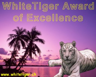 WhiteTiger Award of Excellence! If you like to get this Award too, use the Feedback form!